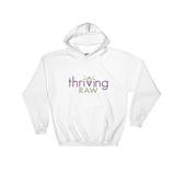 Thriving Raw Mens and Womens Hooded Sweatshirt - Thrive Any Way