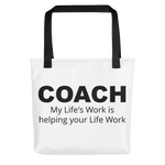 COACH - My Life's Work is helping your life work Tote bag - Thrive Any Way