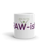 Kiss Me I'm Raw-ish Ceramic Mug