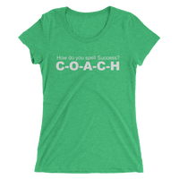 How do you spell Success? COACH, White Lettering - Ladies' short sleeve t-shirt - Thrive Any Way