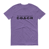 How do you spell success? C-O-A-C-H  Men's Short-Sleeve T-Shirt - Thrive Any Way