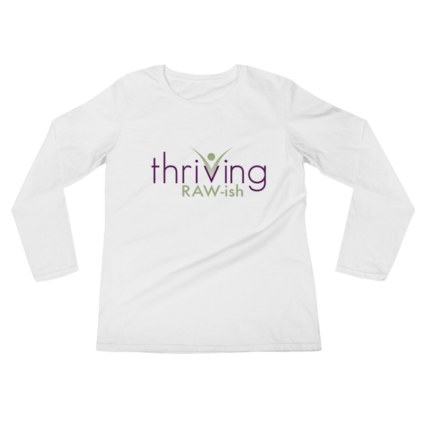 Thriving Raw-ish Ladies' Long Sleeve T-Shirt - Thrive Any Way