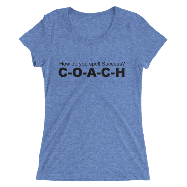 How do you spell success? COACH - Ladies' short sleeve t-shirt - Thrive Any Way
