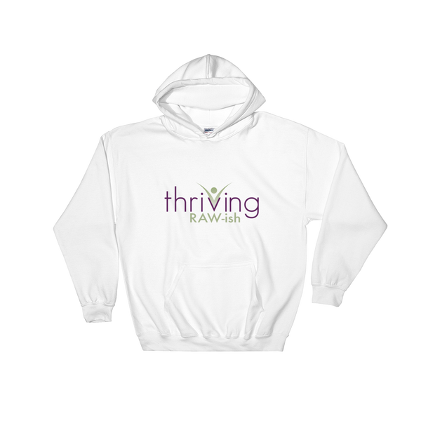 Thriving Raw-ish Mens and Womens Hooded Sweatshirt - Thrive Any Way