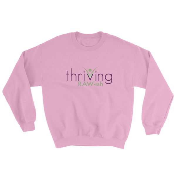 Thriving Raw-ish Mens and Womens Sweatshirt - Thrive Any Way