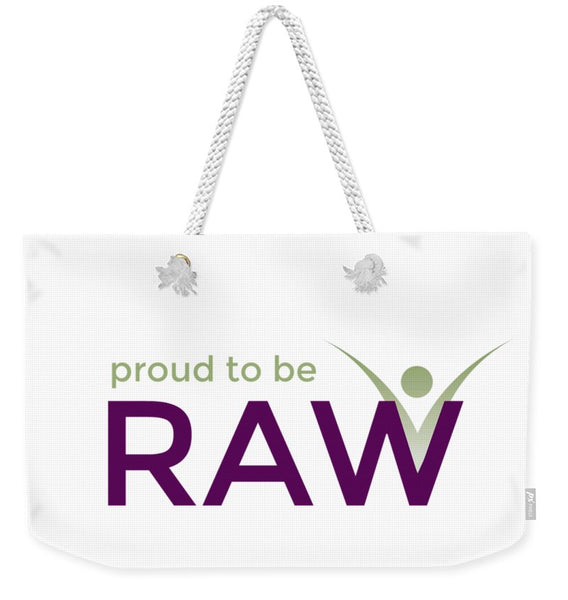 Proud To Be Raw - Weekender Tote Bag - Thrive Any Way