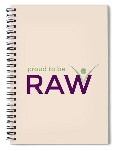 Proud To Be Raw - Spiral Notebook - Thrive Any Way