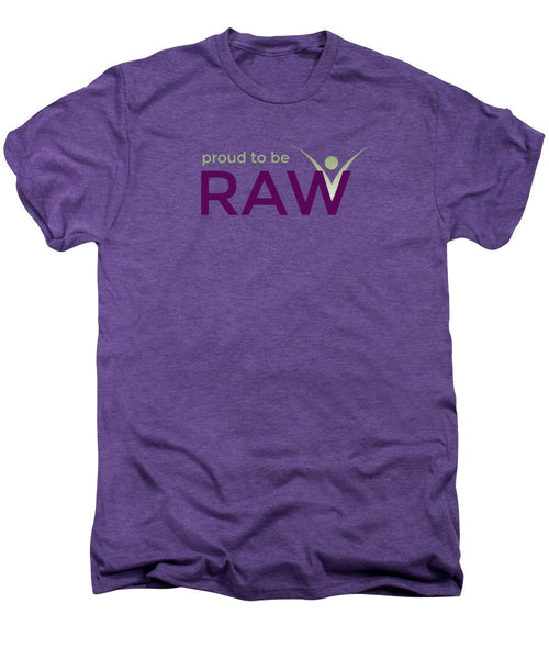Proud To Be Raw - Men's Premium T-Shirt - Thrive Any Way