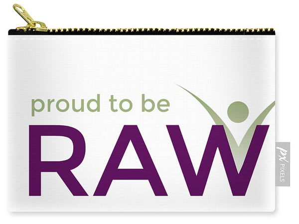 Proud To Be Raw - Carry-All Pouch - Thrive Any Way