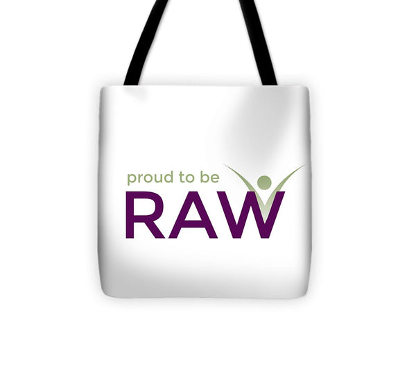 Proud To Be Raw - Tote Bag - Thrive Any Way