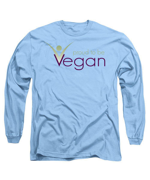Proud To Be Vegan - Long Sleeve T-Shirt - Thrive Any Way