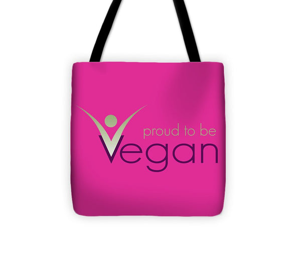 Proud To Be Vegan - Tote Bag - Thrive Any Way