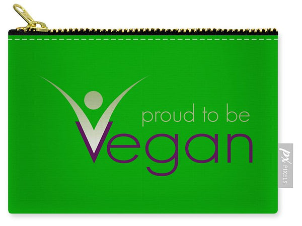 Proud To Be Vegan - Carry-All Pouch - Thrive Any Way