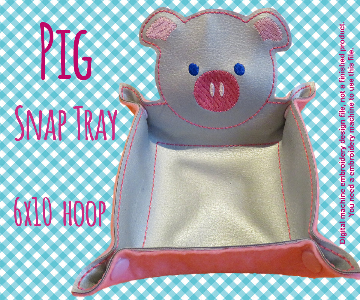 6x10 hoop - PIG snap tray - In The Hoop - Machine Embroidery Design File, digital download millymellydesigns