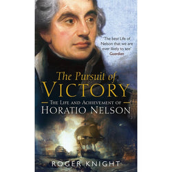 The Pursuit Of Victory - The Life And Achievement Of Horatio Nelson