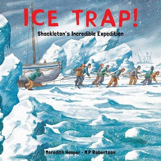 Ice Trap! Shackleton's Incredible Expedition