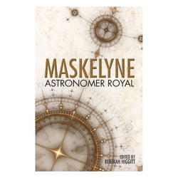 Maskelyne: Astronomer Royal Book