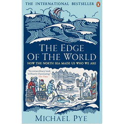 Edge of the World - How the North Sea Made Us Who We Are