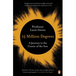 15 Million Degrees - A Journey To The Centre Of The Sun