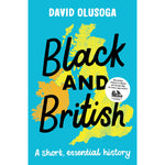 Black and British a short essential history by david olusoga