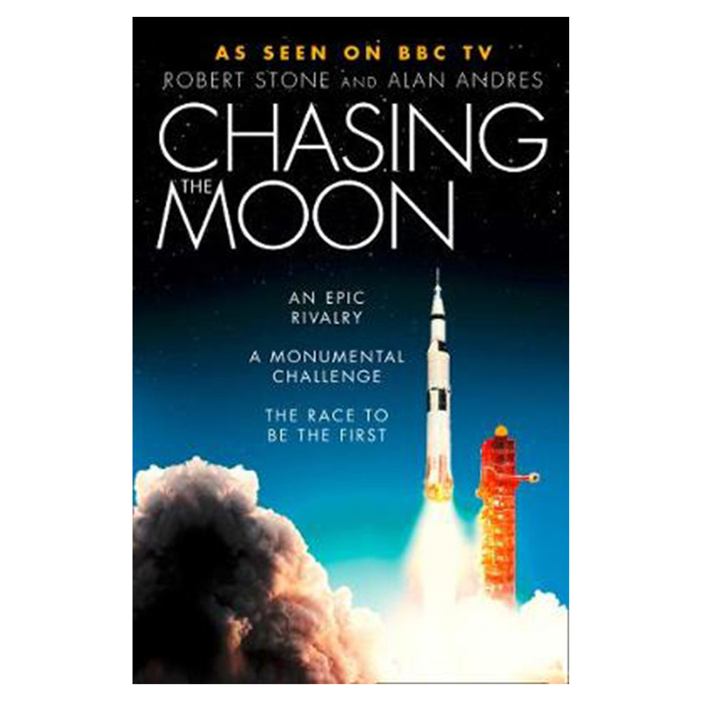 Chasing the Moon The Story of the Space Race from Arthur C  Clarke to the  Apollo Landings