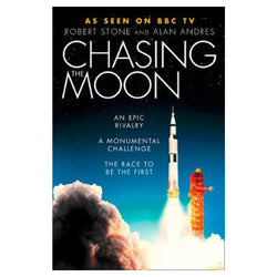 Chasing the Moon The Story of the Space Race from Arthur C. Clarke to the Apollo Landings
