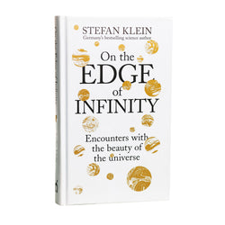 On the Edge of Infinity: Encounters with the Beauty of the Universe