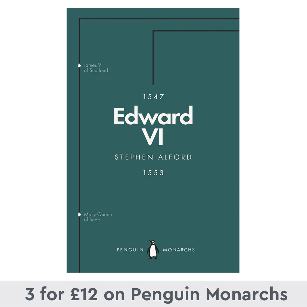 Edward VI (Penguin Monarchs): The Last Boy King  by Stephen Alford -