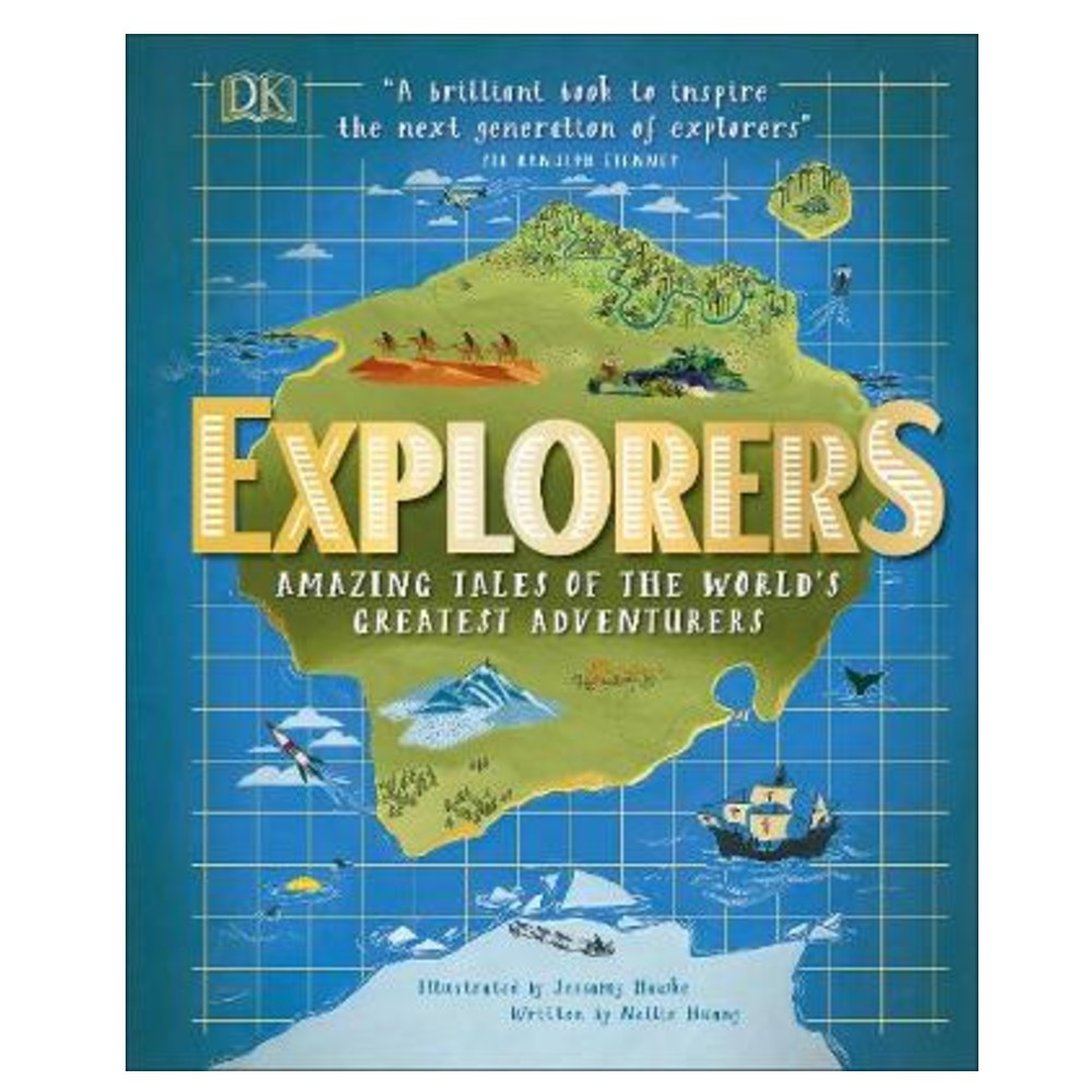 Explorers - Amazing Tales of the World's Greatest Adventurers