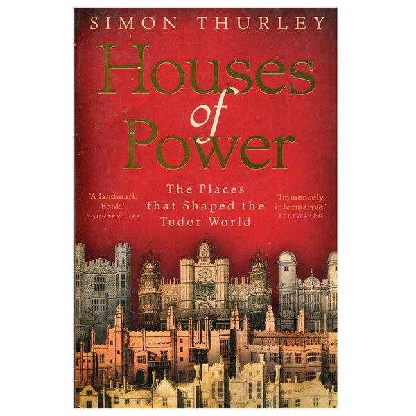 Houses of Power by Simon Thurley