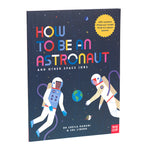 How to be an Astronaut and Other Space Jobs by Dr Sheila Kanani