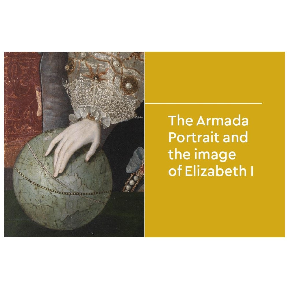 Icons: The Armada Portrait The Armada Portrait and the image of Elizabeth I