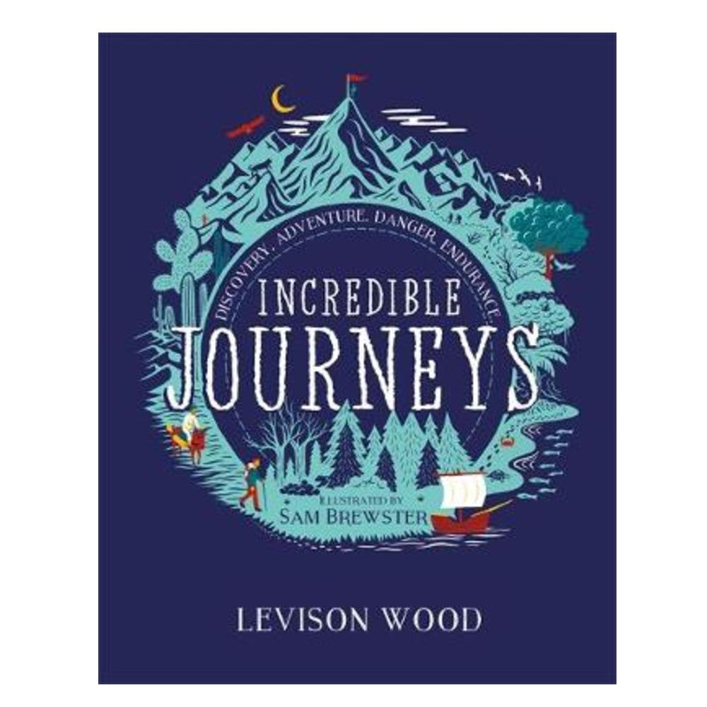 Incredible Journeys by Levison Wood