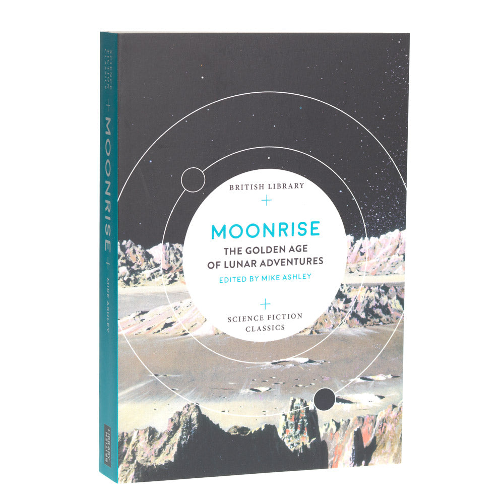 Moonrise - The Golden Age of Lunar Adventures by Mike Ashley