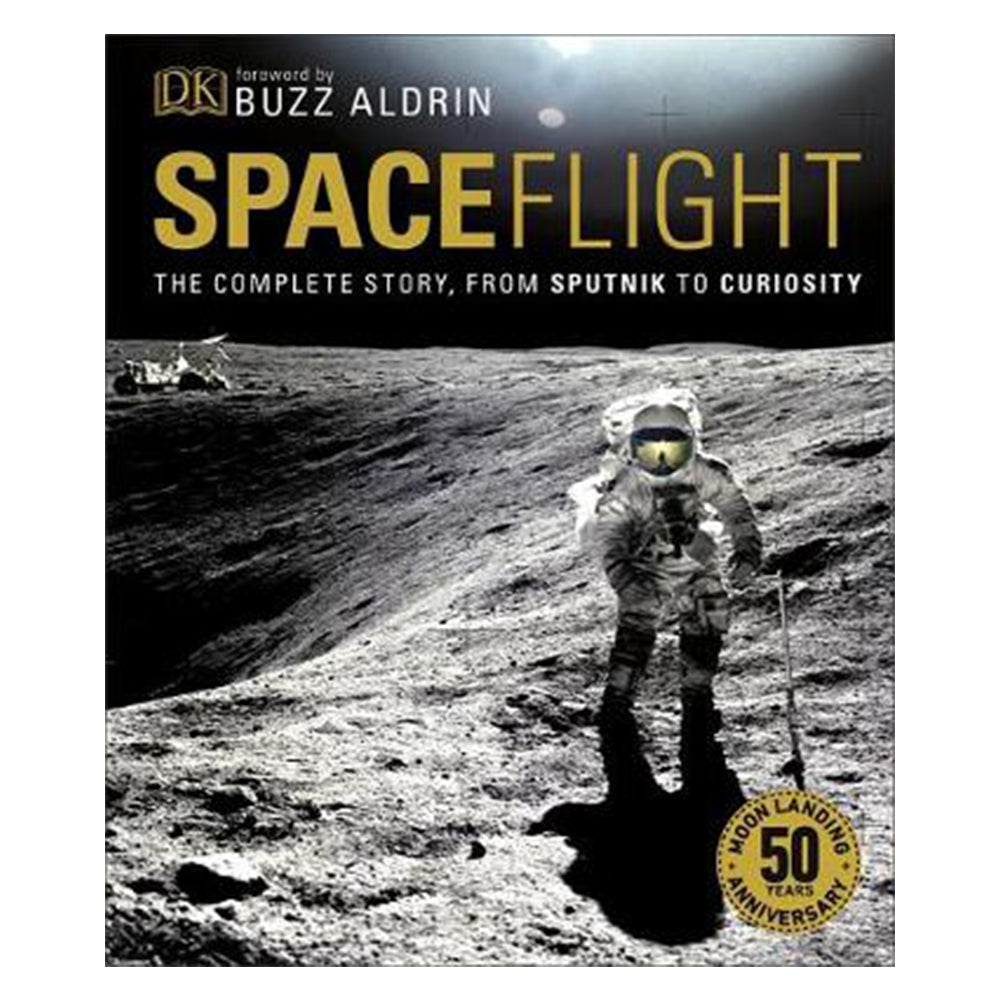 Spaceflight: The Complete Story from Sputnik to Curiosity by Giles Sparrow