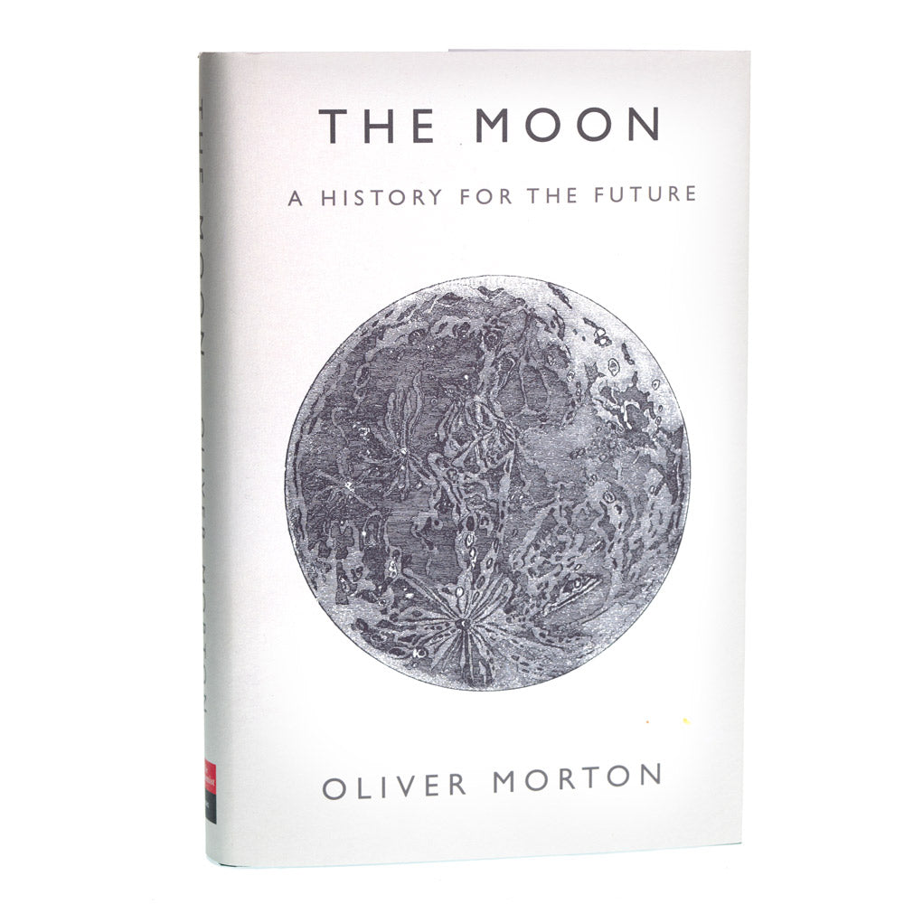The Moon -  A History for the Future by Oliver Morton