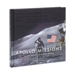 The Apollo Missions - In the Astronauts' Own Words by Rod Pyle