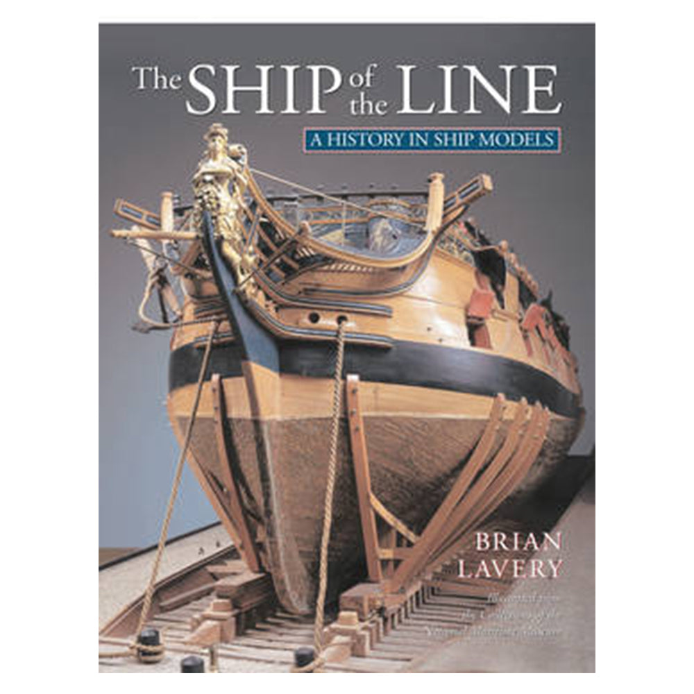 Ship of the Line - A History in Ship Models by Brian Lavery