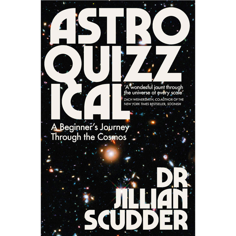 Astroquizzical: A Beginner's Journey Through the Cosmos