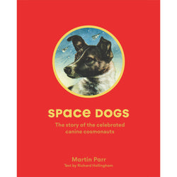 Space Dogs - The Story of the Soviet's Celebrated Moon Pups