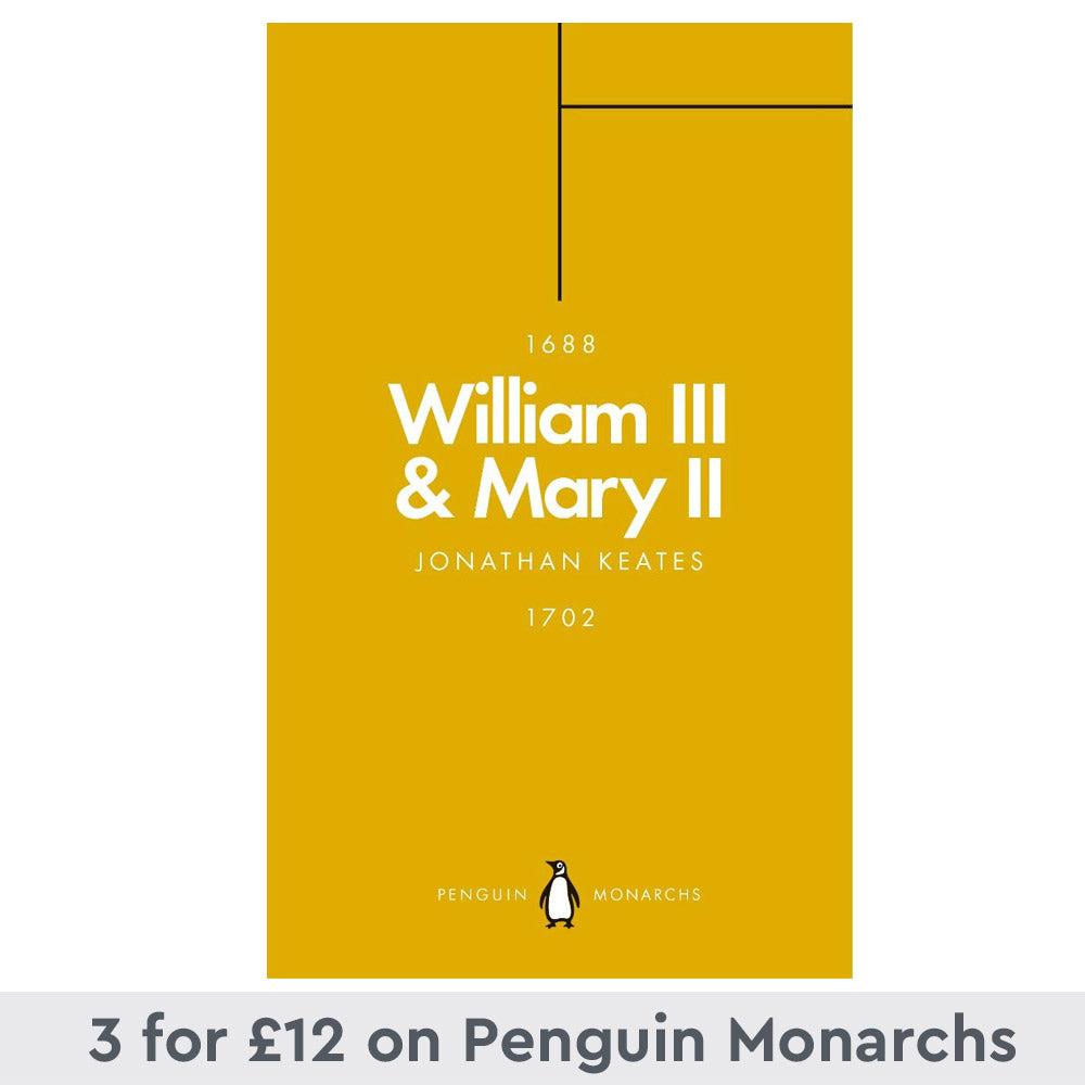 William III & Mary II (Penguin Monarchs): Partners in Revolution by Jonathan Keates -