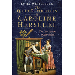 The Quiet Revolution of Caroline Herschel Book