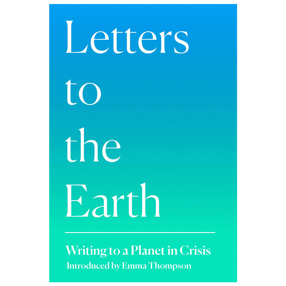 Letters to the Earth - Writing to a Planet in Crisis