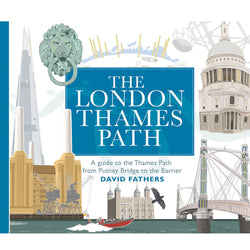 The London Thames Path: A Guide to the Thames Path from Putney Bridge to the Barrier
