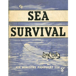 Sea Survival (Air Ministry Survival Guide)