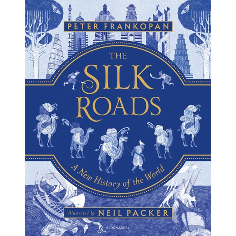 The Silk Roads: A New History of the World - Illustrated Edition