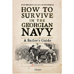 How to Survive in the Georgian Navy: A Sailor's Guide