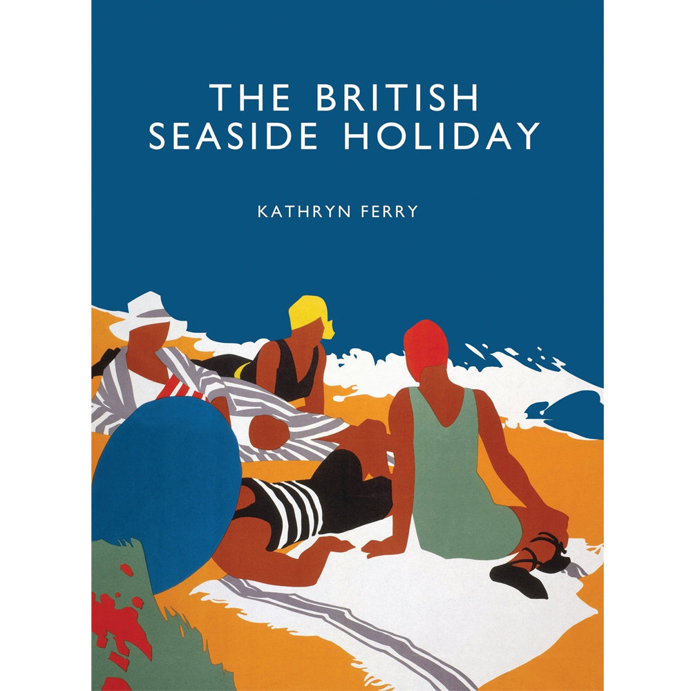 The British Seaside Holiday