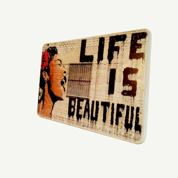 Billie Holiday - Banksy - Life is beautiful - Upcycle Art wood print handmade - https://artesanalwoodprint.com