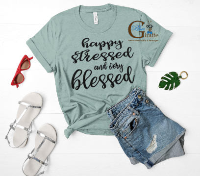 Happy Stressed and Blessed Tee